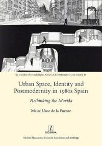 Urban Space, Identity and Postmodernity in 1980s Spain