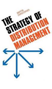 The Strategy of Distribution Management