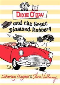 Dixie oday and the great diamond robbery