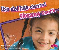 Uso del Hilo Dental/Flossing Teeth