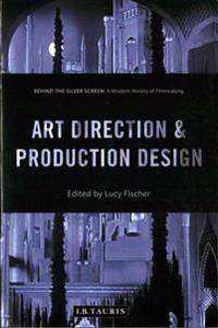 Art direction and production design - a modern history of filmmaking
