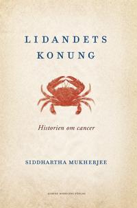 Lidandets konung : historien om cancer