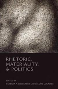 Rhetoric, Materiality, & Politics