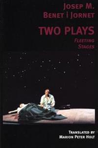 Two Plays: Fleeting Stages