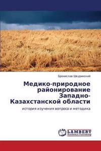 Mediko-Prirodnoe Rayonirovanie Zapadno-Kazakhstanskoy Oblasti
