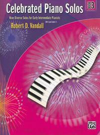 Celebrated Piano Solos, Bk 3: Nine Diverse Solos for Early Intermediate Pianists
