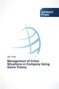 Management of Crisis Situations in Company Using Game Theory