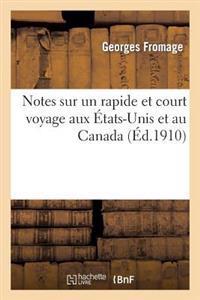 Notes Sur Un Rapide Et Court Voyage Aux �tats-Unis Et Au Canada