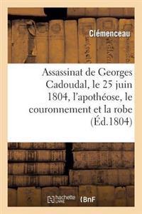 Assassinat de Georges Cadoudal, Le 25 Juin 1804, l'Apoth�ose, Le Couronnement Et La Robe