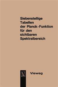 Seven-figure Tables of the Planck Function for the Visible Spectrum / Siebenstellige Tabellen Der Planck-funktion Für Den Sichtbaren Spektralbereich
