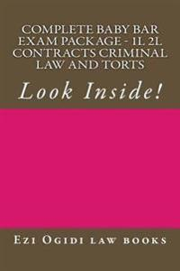 Complete Baby Bar Exam Package - 1l 2l Contracts Criminal Law and Torts: Look Inside!