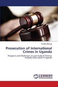 Prosecution of International Crimes in Uganda