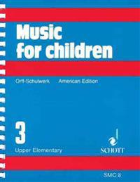 Music for Children, Upper Elementary, Volume 3