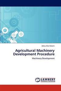 Agricultural Machinery Development Procedure