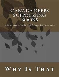 Canada Keeps Suppressing Books: About the Murder of Mary Steinhauser