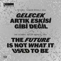 The Future Is Not What It Used to Be / Gelecek Artik Eskisi Gibi Degil