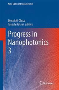 Progress in Nanophotonics 3