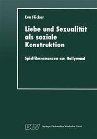 Liebe Und Sexualität Als Soziale Konstruktion