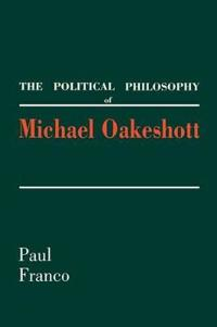 The Political Philosophy of Michael Oakeshott