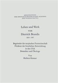 Leben Und Werk Von Dietrich Brandis 1824-1907