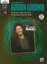 The Music of Gordon Goodwin: Rhythm Section: Piano, Bass, Drums [With MP3]