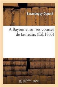 A Bayonne, Sur Ses Courses de Taureaux