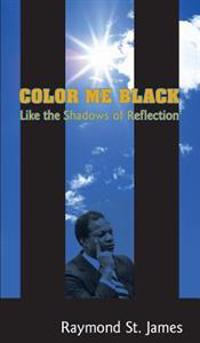 Color Me Black: Like the Shadows of Reflection