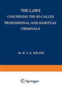 The Laws Concerning the So-called Professional and Habitual Criminals