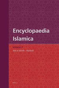 Encyclopaedia Islamica Volume 2: ABū Al-Ḥārith - Abyānah