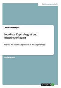 Bourdieus Kapitalbegriff Und Pflegebedurftigkeit