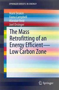 The Mass Retrofitting of an Energy Efficient-Low Carbon Zone