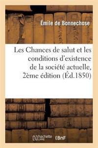 Les Chances de Salut Et Les Conditions D'Existence de la Societe Actuelle, 2e Edition