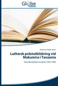 Luthersk Prastutbildning VID Makumira I Tanzania