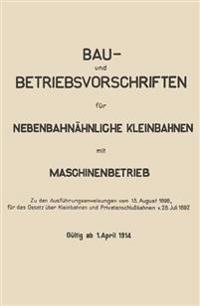 Bau- Und Betriebsvorschriften Fur Nebenbahnahnliche Kleinbahnen Mit Maschinenbetrieb