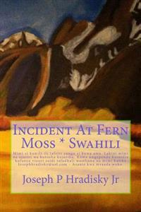 Incident at Fern Moss * Swahili