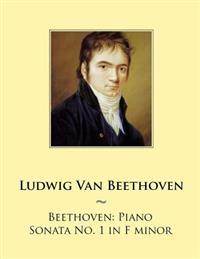 Beethoven: Piano Sonata No. 1 in F Minor