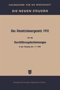 Das Umsatzsteuergesetz 1951 Mit Den Durchführungsbestimmungen in Der Fassung Vom 1. 9. 1951