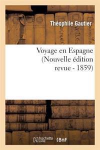 Voyage En Espagne (Nouvelle Edition Revue)