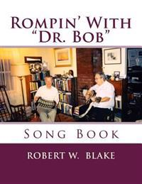 Rompin' with Dr. Bob: Song Book
