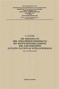 Die Behandlung Der Schultereckverrenkung Mit Kopfw rtsverlagerung Des Schl sselbeins (Luxatio Claviculae Supraacromialis)