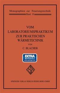 Vom Laboratoriumspraktikum Zur Praktischen Warmetechnik