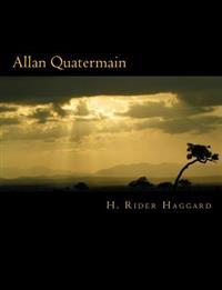 Allan Quatermain [Large Print Edition]: The Complete & Unabridged Classic Edition