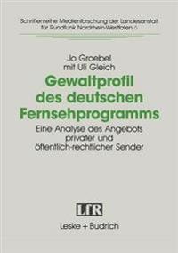 Gewaltprofil Des Deutschen Fernsehprogramms