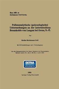 Pollenanalytische (Palynologische) Untersuchungen an Der Untermiozanen Braunkohle Von Landau Bei Geras, N.-O