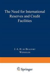 The Need for International Reserves and Credit Facilities