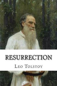 Resurrection: (Annotated with Biography and Critical Essay)