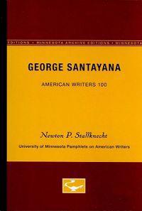 George Santayana - American Writers 100