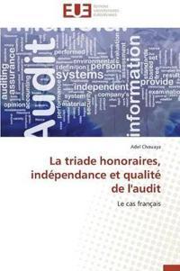La Triade Honoraires, Ind�pendance Et Qualit� de l'Audit