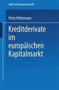 Kreditderivate Im Europäischen Kapitalmarkt