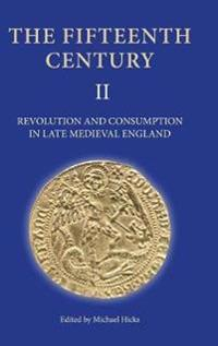 Revolution and Consumption in Late Medieval England